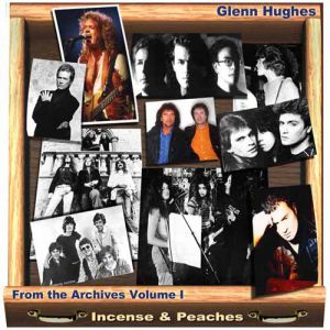 Glenn Hughes From the Archives Volume I - Incense & Peaches, 2015