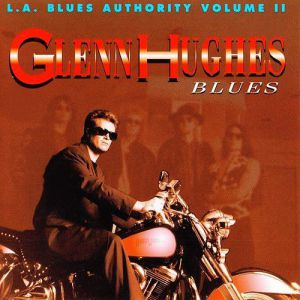 Glenn Hughes L.A. Blues Authority Volume II: Glenn Hughes – Blues, 1992