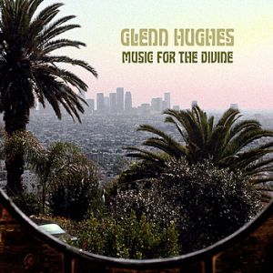 Glenn Hughes Music for the Divine, 2006