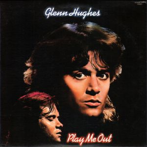Glenn Hughes Play Me Out, 1977