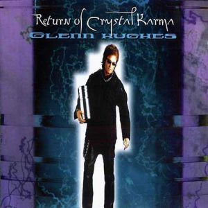 Glenn Hughes Return of Crystal Karma, 2000
