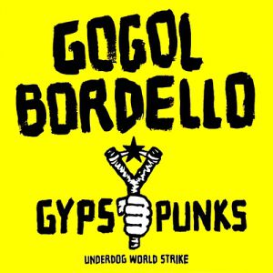 Gypsy Punks: Underdog World Strike - album