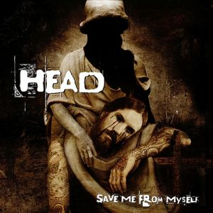 Head Save Me From Myself, 2008
