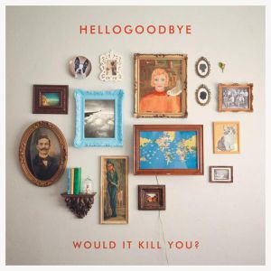Would It Kill You? Album