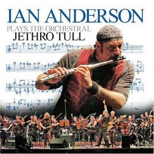 Ian Anderson Plays the Orchestral Jethro Tull - album