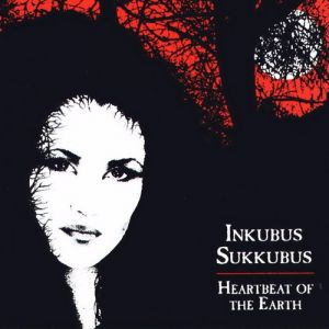 Inkubus Sukkubus Heartbeat of the Earth, 1995