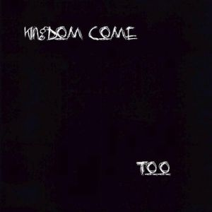 Kingdom Come Too, 2000
