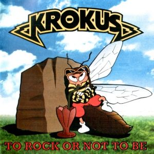 Krokus To Rock or Not to Be, 1995