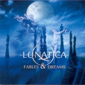 Lunatica Fables & Dreams, 2004