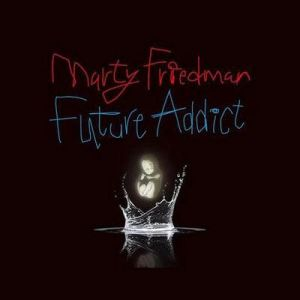 Marty Friedman Future Addict, 2008