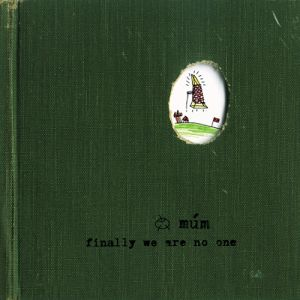 múm Finally We Are No One, 2002