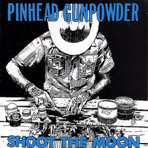 Pinhead Gunpowder Shoot the Moon, 1999
