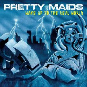 Pretty Maids Wake Up to the Real World, 2006