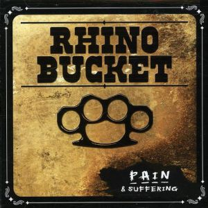Rhino Bucket Pain & Suffering, 2007