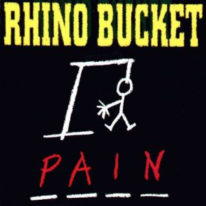 Rhino Bucket Pain, 1994