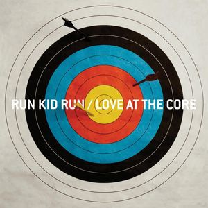 Run Kid Run Love at the Core, 2008