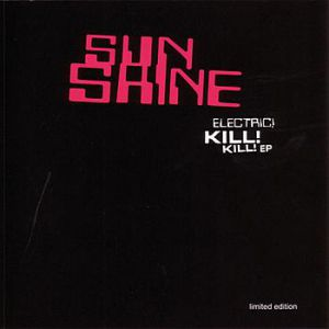 Sunshine Electric! Kill! Kill! EP, 2004