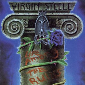 Virgin Steele Life Among the Ruins, 1993