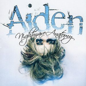 Aiden Nightmare Anatomy, 2005
