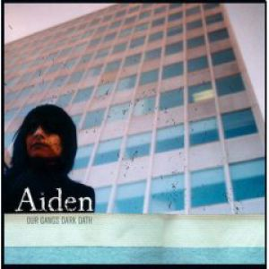 Aiden Our Gangs Dark Oath, 2004