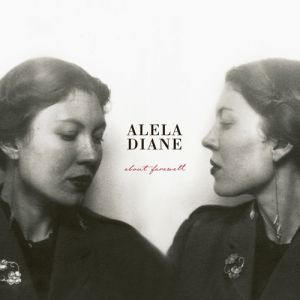 Alela Diane About Farewell, 2013