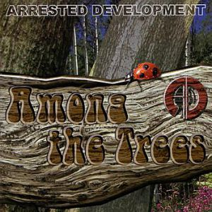 Arrested Development Among The Trees, 2004