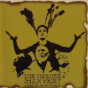 Arrested Development Heroes of the Harvest, 2001