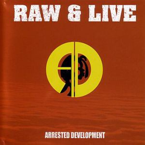 Arrested Development Raw & Live, 2004