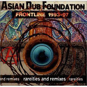 Asian Dub Foundation Frontline 1993-1997: rarities and remixes, 2001