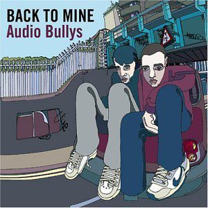 Audio Bullys Back to Mine: Audio Bullys, 2003