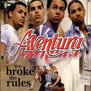 Aventura We Broke the Rules, 2002
