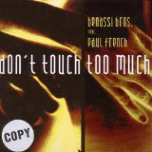 Don't Touch Too Much Album