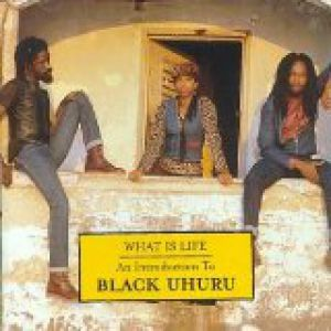 Black Uhuru What is Life, 1984