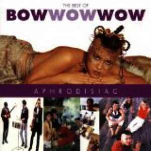 Aphrodisiac: The Best of Bow Wow Wow - album