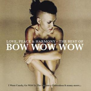 Love, Peace & Harmony The Best Of Bow Wow Wow - album