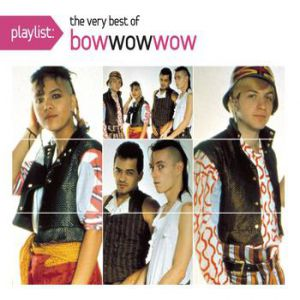 Playlist The Very Best of Bow Wow Wow - album