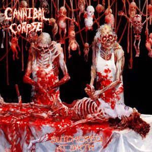Cannibal Corpse Butchered at Birth, 1991