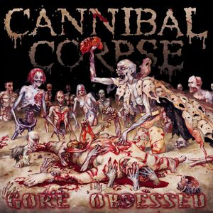 Cannibal Corpse Gore Obsessed, 2002
