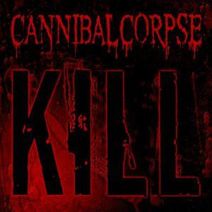 Cannibal Corpse Kill, 2006