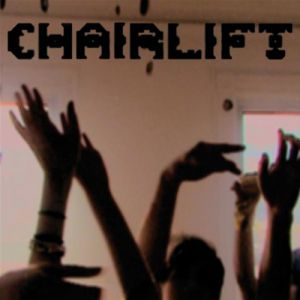 Chairlift Does You Inspire You, 2008