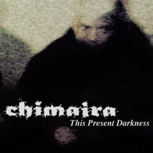 Chimaira This Present Darkness, 2000