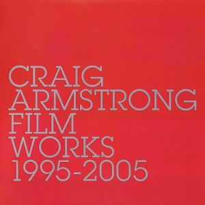 Craig Armstrong Film Works 1995-2005, 2005
