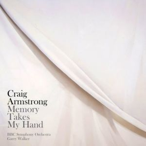 Craig Armstrong Memory Takes My Hand, 2008