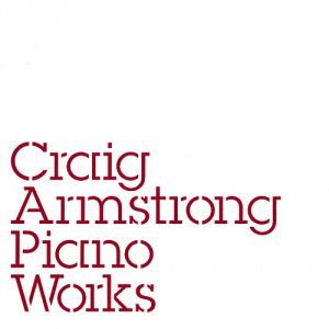 Craig Armstrong Piano Works, 2004