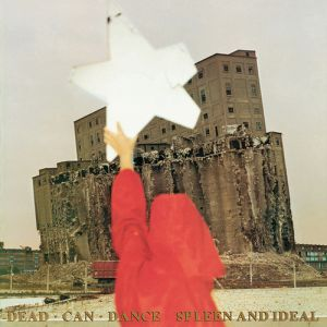 Dead Can Dance Spleen and Ideal, 1985
