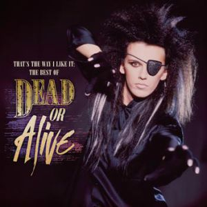 That's the Way I Like It:The Best of Dead or Alive - album