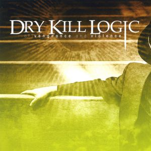 Dry Kill Logic Of Vengeance and Violence, 2006