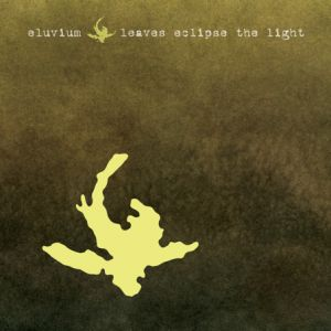 Leaves Eclipse the Light Album