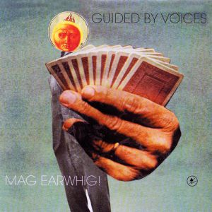 Guided by Voices Mag Earwhig!, 1997