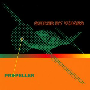 Guided by Voices Propeller, 1992